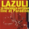 Six frenchmen in Amsterdam (Live at Paradiso)